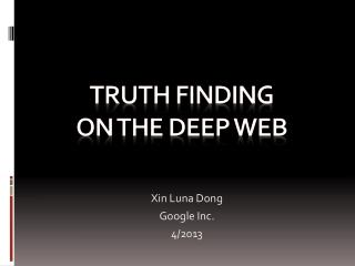Truth Finding  on the Deep WEB