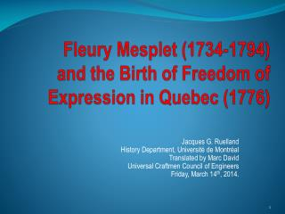 Fleury  Mesplet  ( 1734-1794) and the  Birth  of  Freedom  of Expression in Quebec  (1776)