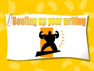 Beefing up your writing