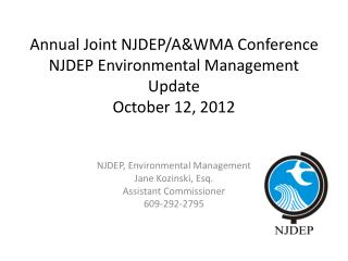 Annual Joint NJDEP/A&WMA Conference  NJDEP Environmental Management  Update October 12,  2012