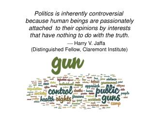 Politics  is inherently  controversial because human beings are  passionately  attached   to their opinions by  interes
