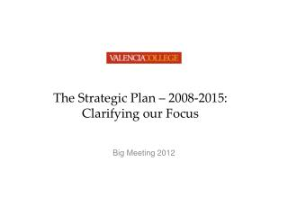 The Strategic Plan – 2008-2015: Clarifying our Focus