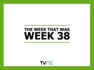 THE WEEK THAT WAS WEEK 38