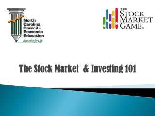 The Stock Market  & Investing 101