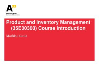 Product and Inventory Management (35E00300) Course introduction