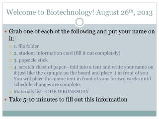 Welcome to Biotechnology! August 26 th , 2013