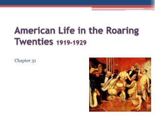 American Life in the Roaring Twenties  1919-1929
