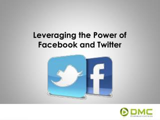 Leveraging the Power of Facebook and Twitter