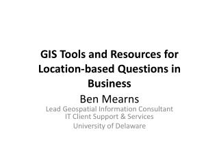 GIS Tools and Resources for Location-based Questions in Business