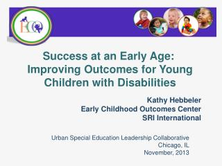 Kathy Hebbeler Early Childhood Outcomes Center SRI International
