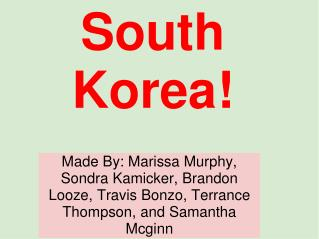 South Korea!