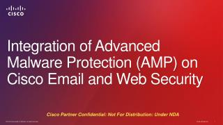 Integration of Advanced Malware Protection (AMP)  on  Cisco Email and Web Security