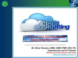 Mr. Oliver Parsons ,  CISM, CISSP, PMP, CEH, ITIL Cybersecurity and ICT Advisor Telecommunications  Advisory Team (TAT )