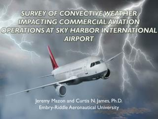 Survey  of Convective Weather  Impacting Commercial  Aviation Operations  at Sky  Harbor International  Airport