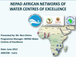 NEPAD AFRICAN NETWORKS OF WATER CENTRES OF EXCELLENCE