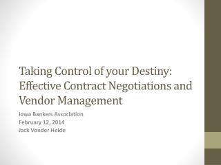 Taking Control of your Destiny: Effective Contract Negotiations and Vendor Management