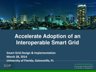 Accelerate Adoption of an Interoperable  Smart Grid
