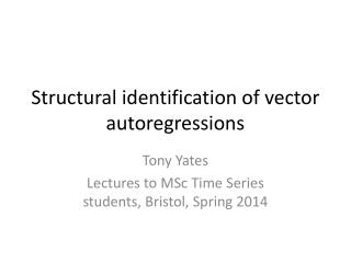 Structural identification of  vector  a utoregressions