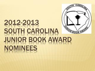 2012-2013 South Carolina   Junior Book Award Nominees