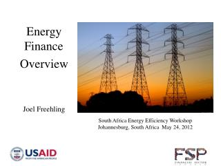 Energy Finance Overview Joel  Freehling