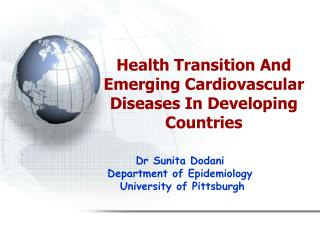 Health Transition And Emerging Cardiovascular Diseases In Developing Countries