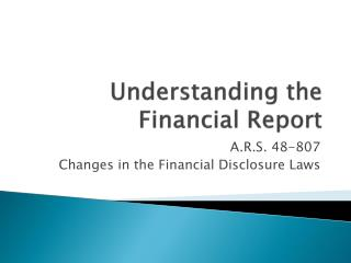 Understanding the           Financial Report
