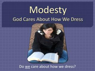 Modesty God Cares About How We Dress