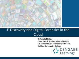 E-Discovery and Digital Forensics in the Cloud