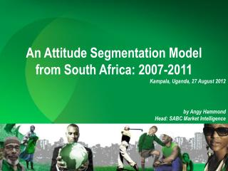 An Attitude Segmentation Model  from South Africa: 2007-2011
