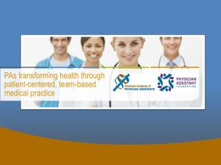 PAs transforming health through patient-centered, team-based medical practice