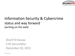Information Security & Cybercrime status and way forward (writing on the wall)