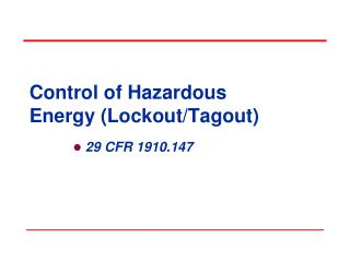 Control of Hazardous Energy (Lockout/Tagout)