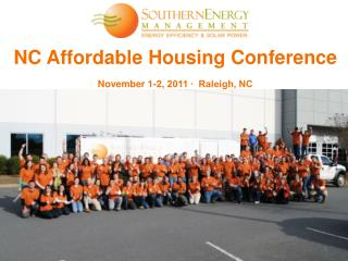 NC Affordable Housing Conference November 1-2,  2011 ∙  Raleigh, NC