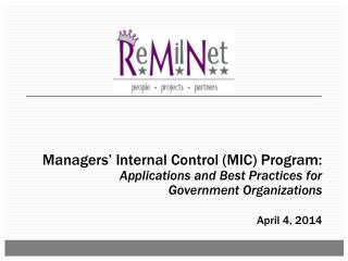 Managers' Internal Control (MIC) Program:  Applications  and Best Practices for  Government  Organizations April 4, 201