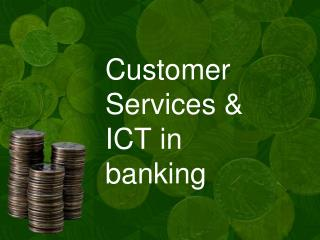 Customer Services & ICT in banking