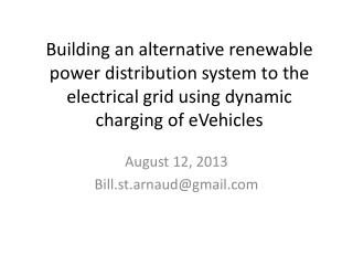 Building an alternative renewable power distribution system to the electrical grid using dynamic charging of eVehicles