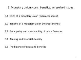 5.  Monetary union :  costs ,  benefits ,  unresolved issues