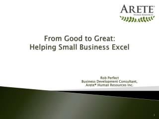 From Good to Great:  Helping Small Business Excel