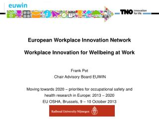 European Workplace Innovation Network Workplace Innovation for Wellbeing at Work