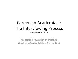 Careers in Academia II:  The Interviewing Process December 9, 2013