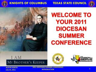 WELCOME TO YOUR 2011 DIOCESAN SUMMER CONFERENCE