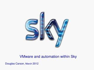 VMware and automation within Sky