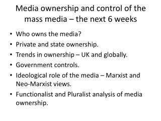 Media ownership and control of the mass media – the next 6 weeks