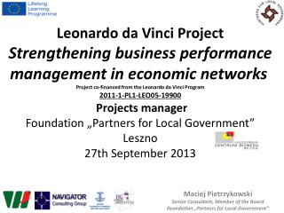 "Maciej Pietrzykowski Senior Consultant, Member of the Board Foundation ""Partners for Local Government"""