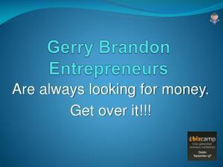 Gerry Brandon Entrepreneurs