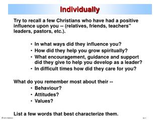 "Try to recall a few Christians who have had a positive influence upon you -- (relatives, friends, teachers"" leaders, pas"