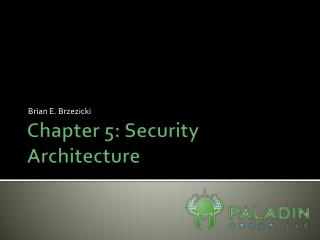 Chapter 5: Security Architecture
