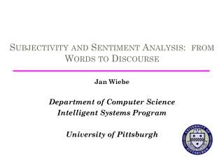 Subjectivity and Sentiment Analysis:  from Words to Discourse