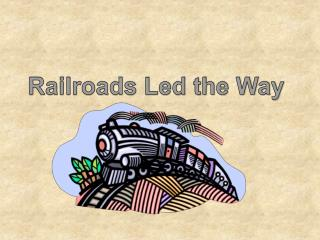 Railroads Led the Way