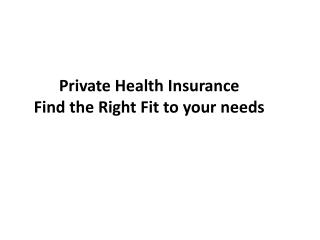 Private Health Insurance – Find the Right Fit to your needs